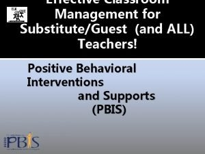 Effective Classroom Management for SubstituteGuest and ALL Teachers