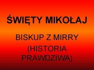 WITY MIKOAJ BISKUP Z MIRRY HISTORIA PRAWDZIWA wity