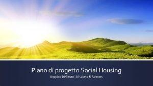 Piano di progetto Social Housing Beppino Di Giusto