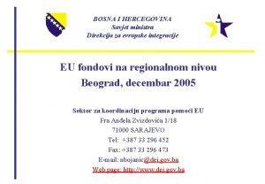BOSNA I HERCEGOVINA Savjet ministra Direkcija za evropske