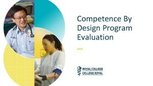 Competence By Design Program Evaluation What is Program