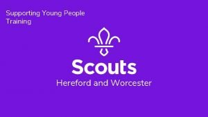 Supporting Young People Training Hereford and Worcester Supporting