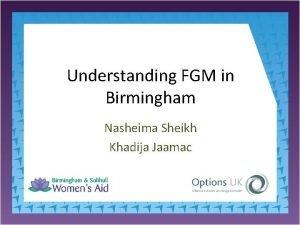 Understanding FGM in Birmingham Nasheima Sheikh Khadija Jaamac