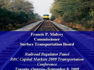 Francis P Mulvey Commissioner Surface Transportation Board Railroad