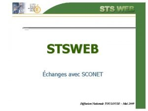 STSWEB changes avec SCONET Diffusion Nationale TOULOUSE Mai