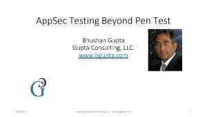 App Sec Testing Beyond Pen Test Bhushan Gupta