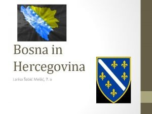 Bosna in Hercegovina Larisa abi Mei 7 a
