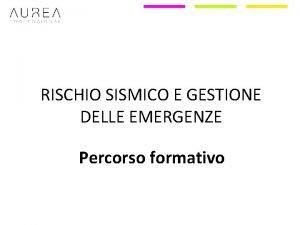 RISCHIO SISMICO E GESTIONE DELLE EMERGENZE Percorso formativo