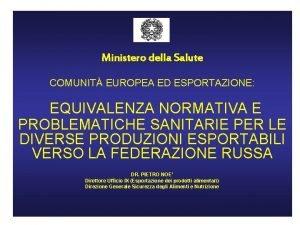 Ministero della Salute COMUNIT EUROPEA ED ESPORTAZIONE EQUIVALENZA
