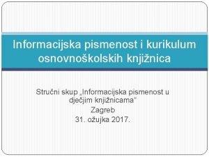 Informacijska pismenost i kurikulum osnovnokolskih knjinica Struni skup