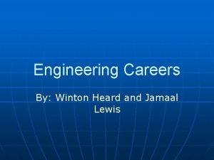 Engineering Careers By Winton Heard and Jamaal Lewis