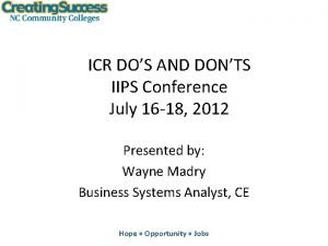 ICR DOS AND DONTS IIPS Conference July 16