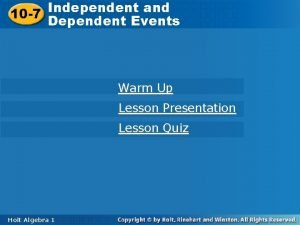 Independent and Dependent Events 10 7 Dependent Events