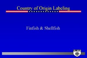 Country of Origin Labeling Finfish Shellfish Country of