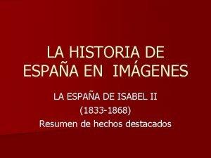 LA HISTORIA DE ESPAA EN IMGENES LA ESPAA