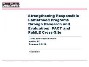 Strengthening Responsible Fatherhood Programs through Research and Evaluation