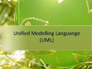 Unified Modelling Languange UML UML Memvisualisasikan dan mendokumentasikan