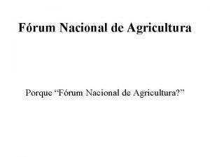 Frum Nacional de Agricultura Porque Frum Nacional de