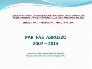 DIREZIONE AFFARI DELLA PRESIDENZA POLITICHE LEGISLATIVE E COMUNITARIE