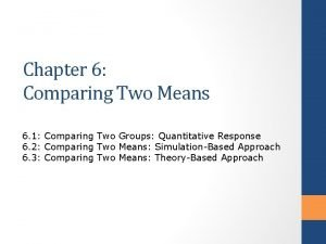 Chapter 6 Comparing Two Means 6 1 Comparing