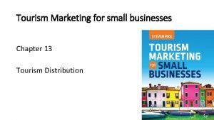 Tourism Marketing for small businesses Chapter 13 Tourism