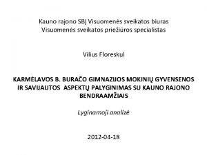 Kauno rajono SB Visuomens sveikatos biuras Visuomens sveikatos