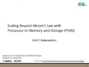 Scaling Beyond Moores Law with ProcessorInMemoryandStorage PIMS Erik