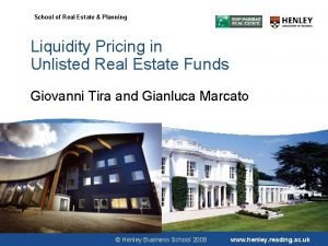 School of Real Estate Planning Liquidity Pricing in