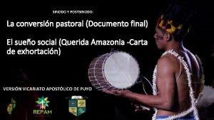 SINODO Y POSTSINODO La conversin pastoral Documento final