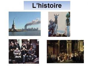 Lhistoire Les diffrents significations du concept Lhistoire comme