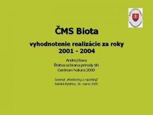 MS Biota vyhodnotenie realizcie za roky 2001 2004