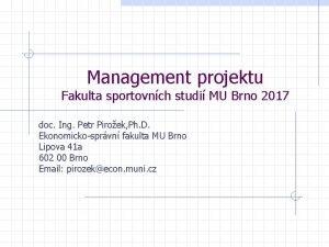 Management projektu Fakulta sportovnch studi MU Brno 2017