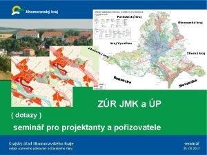 Pardubick kraj Olomouck kraj Vysoina Jih o es