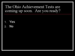 The Ohio Achievement Tests are coming up soon