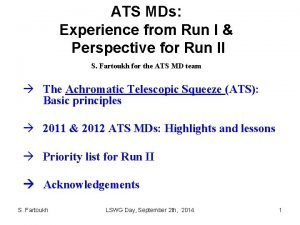 ATS MDs Experience from Run I Perspective for