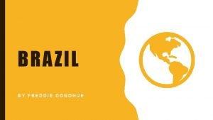 BRAZIL BY FREDDIE DONOHUE WHERE IS BRAZIL Brazil