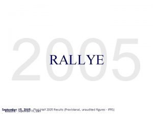 2005 RALLYE September 15 2005 First Half 2005