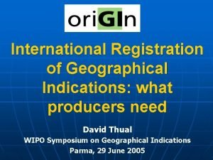 International Registration of Geographical Indications what producers need
