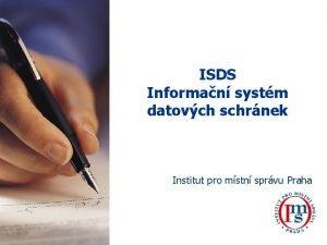ISDS Informan systm datovch schrnek Institut pro mstn