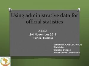 Using administrative data for official statistics ASSD 2