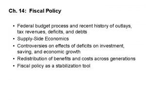 Ch 14 Fiscal Policy Federal budget process and