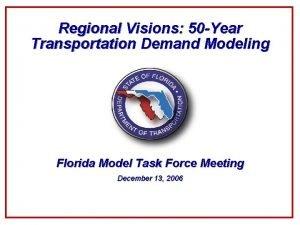 Regional Visions 50 Year Transportation Demand Modeling Florida