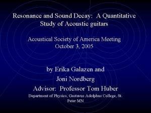 Resonance and Sound Decay A Quantitative Study of