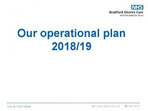 Our operational plan 201819 Context for 201819 Plan