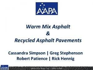 Warm Mix Asphalt Recycled Asphalt Pavements Cassandra Simpson