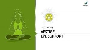 Introducing VESTIGE EYE SUPPORT IMPORTANCE of Eye Health