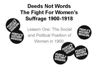 Deeds Not Words The Fight For Womens Suffrage