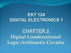 EKT 124 DIGITAL ELECTRONICS 1 CHAPTER 2 Digital