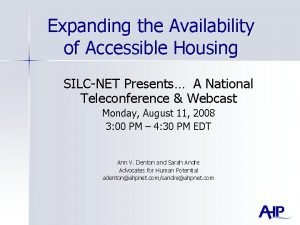 Expanding the Availability of Accessible Housing SILCNET Presents