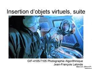 Insertion dobjets virtuels suite GIF41057105 Photographie Algorithmique JeanFranois